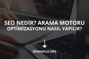 Seo ve Arama Motoru Optimizasyonu Nasıl Yapılır?