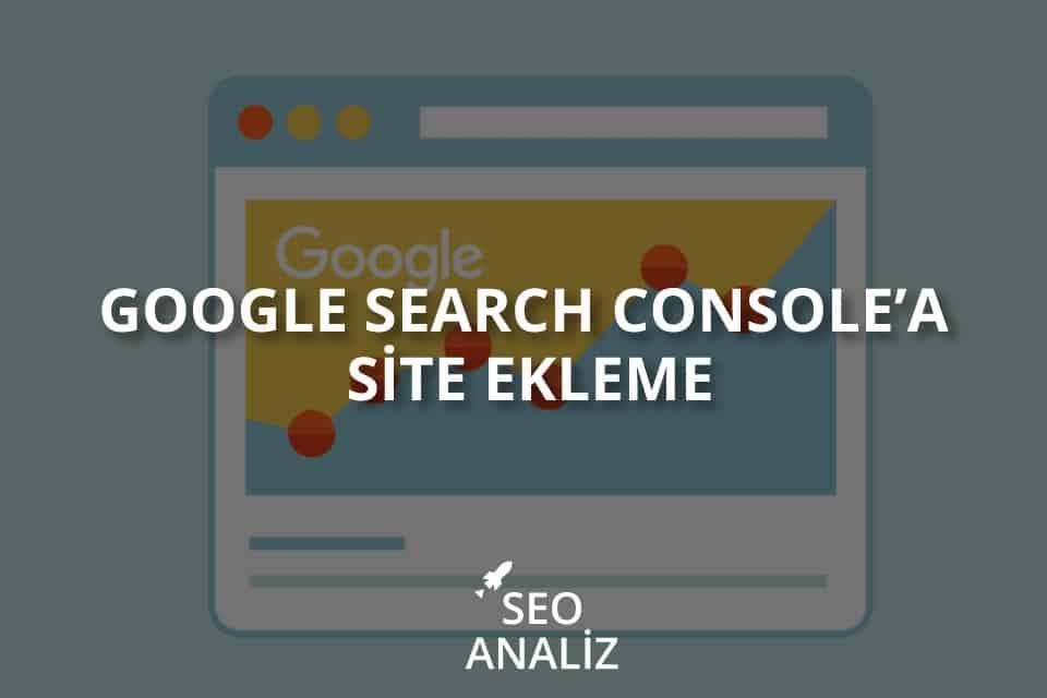 Google Search Console'a Site Ekleme